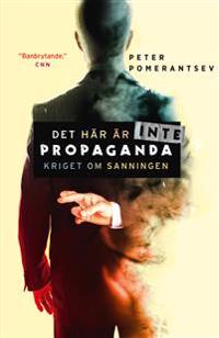 Det här är inte propaganda : kriget om sanningen - Peter Pomerantsev pdf epub