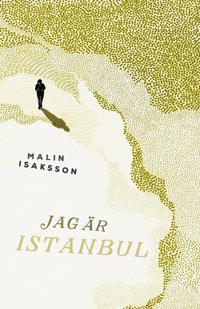 Jag är Istanbul - Malin Isaksson pdf epub