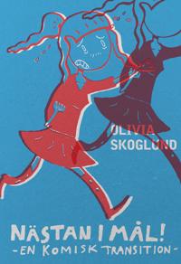 Nästan i mål! : en komisk transition - Olivia Skoglund pdf epub