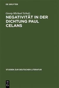Negativität in Der Dichtung Paul Celans