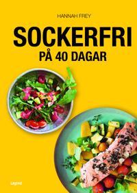 Sockerfri : 40-dagarutmaningen