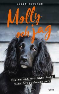 Molly och jag : Hur en man och hans hund blev brottsbekämpare