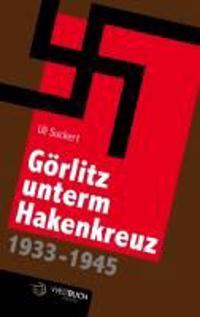 Suckert, U: Görlitz unterm Hakenkreuz (1933-1945)