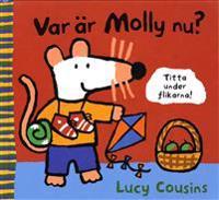 Var är Molly nu? : titta under flikarna!