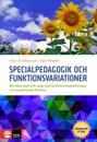 Specialpedagogik och funktionsvariationer : att möta barn och unga med funktionsnedsättningar i en utvecklande miljö