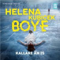 Kallare än is - Helena Kubicek Boye pdf epub