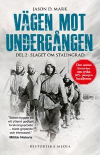 Vägen mot undergången. Del 2, Slaget om Stalingrad - Jason D. Mark | Laserbodysculptingpittsburgh.com