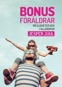 Bonusföräldrar : möjligheter och fallgropar - Jesper Juul | Laserbodysculptingpittsburgh.com