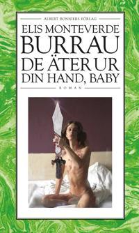 De äter ur din hand, baby : Cindy Shermans samlade dagböcker - Elis Monteverde Burrau pdf epub