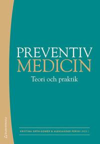Preventiv medicin : teori och praktik