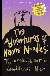 The Adventures of Naomi Noodles: The Wonderful Amazing Splendiferous Me