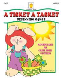A Tisket a Tasket: Matching Games for Colors, Shapes & Patterns