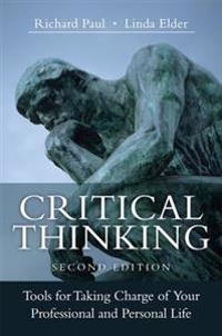 Critical thinking - tools for taking charge of your professional and person