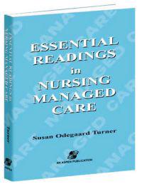 Essential Readings in Nursing Managed Care