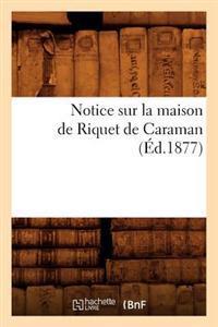 Notice Sur La Maison de Riquet de Caraman (A0/00d.1877)