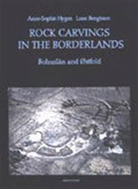 Rock carvings in the borderlands : Bohuslän and Østfold