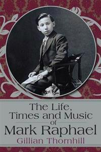 The Life, Times and Music of Mark Raphael