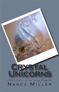 Crystal Unicorns: Innocence Is So Very Fragile