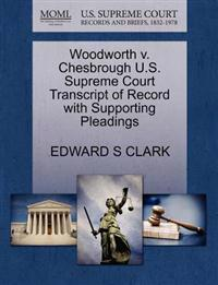 Woodworth V. Chesbrough U.S. Supreme Court Transcript of Record with Supporting Pleadings