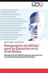 Reingenieria del Sagaj Para Su Ejecucion En La Grid Globus