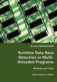 Runtime Data Race Detection in Multi-threaded Programs