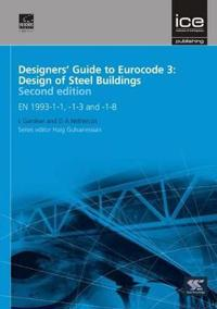 Designers' Guide to Eurocode 3: Design of Steel Buildings Second Edition: En 1993-1-1, -1-3 and -1-8