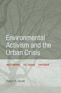 Environmental Activism and the Urban Crisis