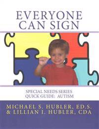 Everyone Can Sign: Special Needs: Quick Guide Autism
