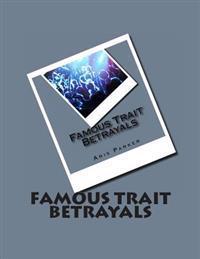 Famous Trait Betrayals