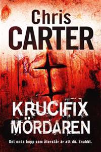 Krucifixmördaren - Chris Carter pdf epub