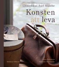 Livmedikus Axel Munthe : konsten att leva