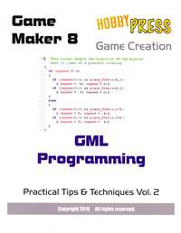 Game Maker 8 Game Creation Gml Programming: Practical Tips & Techniques Vol 2