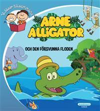 Arne Alligator och den försvunna floden - Jan Weckström, Kelly Hayward pdf epub