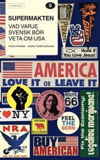 Supermakten : vad varje svensk bör veta om USA
