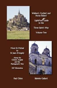 LightFoot Guide to the Three Saint's Way - Mont St Michel to Saint Jean D'Angely
