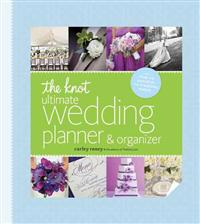 The Knot Ultimate Wedding Planner & Organizer [Binder Edition]: Worksheets, Checklists, Etiquette, Calendars, and Answers to Frequently Asked Question