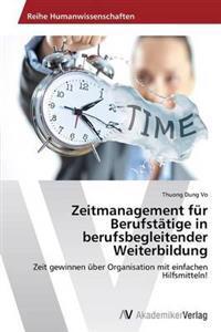 Zeitmanagement Fur Berufstatige in Berufsbegleitender Weiterbildung