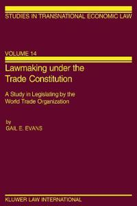 Lawmaking Under the Trade Constitution