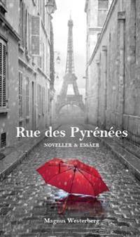 Rue des Pyrénées : noveller och essäer - Magnus Westerberg | Laserbodysculptingpittsburgh.com