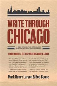 Write Through Chicago: Learn about a City by Writing about a City