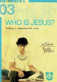 Who Is Jesus?: Building a Comprehensive Case
