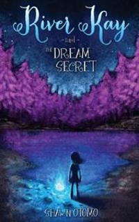 River Kay and the Dream Secret