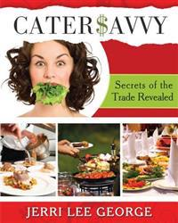 "Cater$avvy: ""Secrets of the Trade Revealed"""