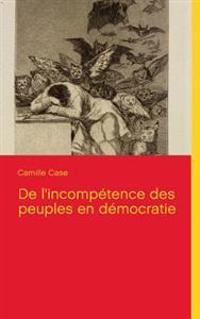 de L'Incompetence Des Peuples En Democratie