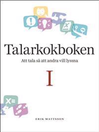 Talarkokboken I: att tala så att andra vill lyssna