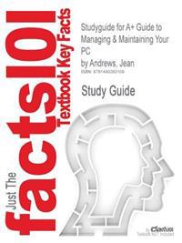Studyguide for A+ Guide to Managing & Maintaining Your PC by Andrews, Jean, ISBN 9781111792268