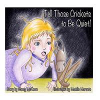 Tell Those Crickets to Be Quiet!