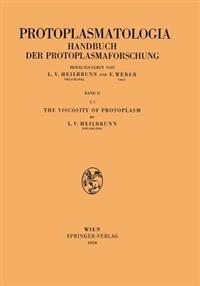 The Viscosity of Protoplasm