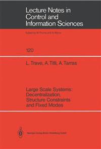 Large Scale Systems: Decentralization, Structure Constraints, and Fixed Modes