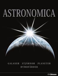 Astronomica : galaxer, planeter, stjärnor, stjärnbilder, rymdforskning